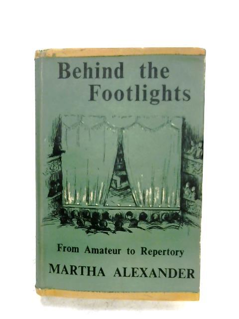 Behind The Footlights By Martha Alexander