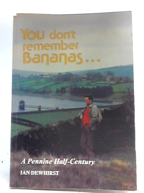 You Don`t Remember Bananas by Ian Dewhirst