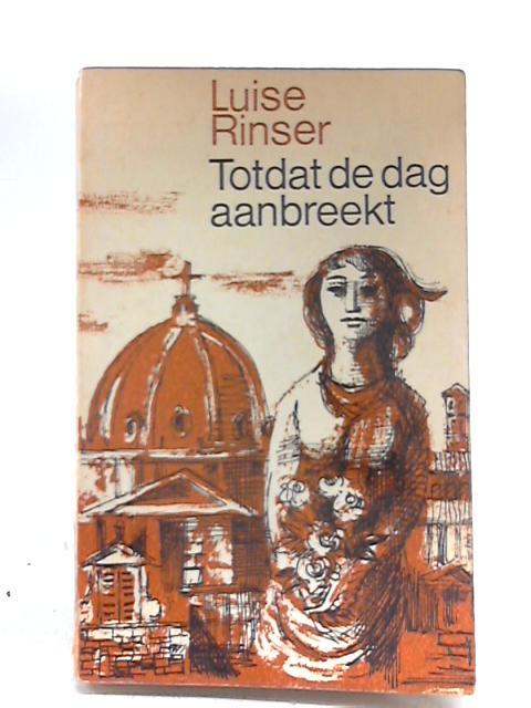 Totdat de Dag Aanbreekt by Luise Rinser
