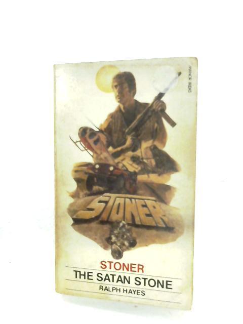 Stoner: The Satan Stone by Ralph Hayes