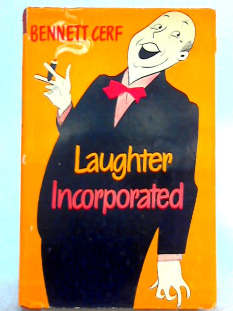 Laughter Incorporated by Bennett Cerf