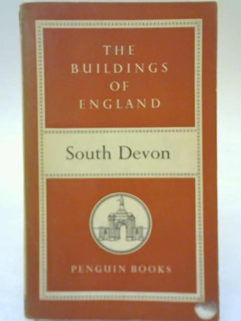 South Devon. The Buildings of England. by Nikolaus Pevsner