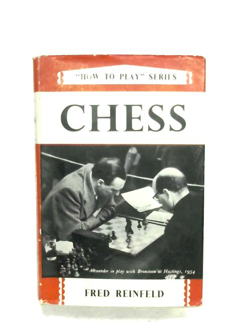 Chess (How To play Series) By Fred Reinfeld