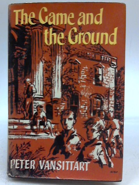 The Game and the Ground By Peter Vansittart