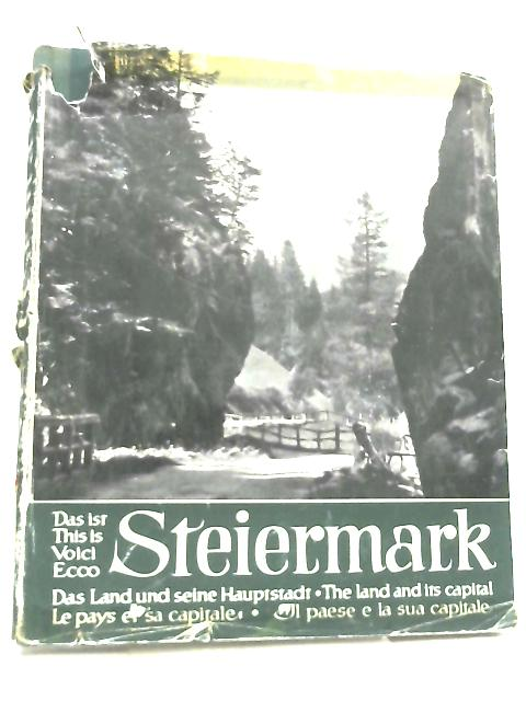Das Ist Steiermark. Das Land und seine Hauptstadt (This is Styria) by Anon