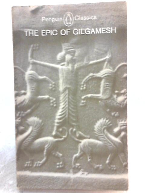 The Epic of Gilgamesh By N. K. Sandars (Ed.)