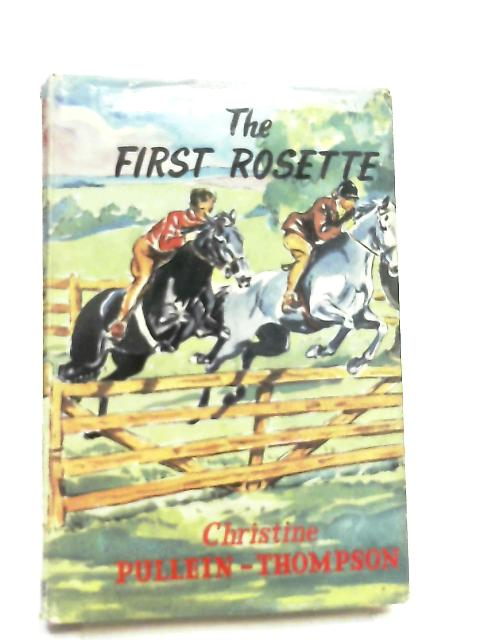 The First Rosette By Christine Pullein-Thompson