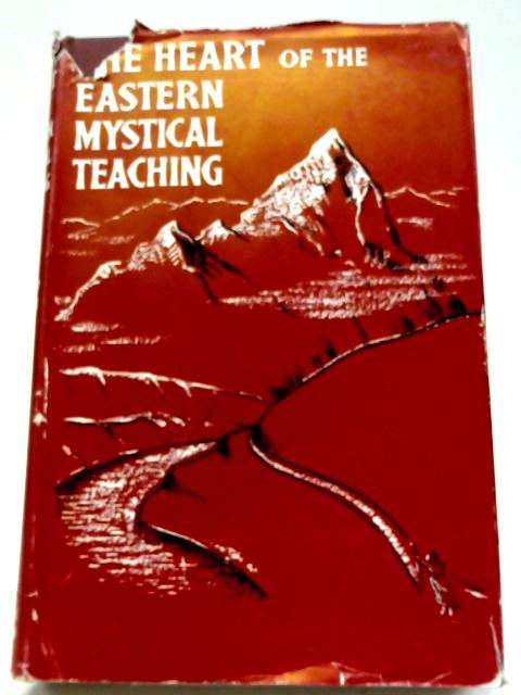 The Heart of The Eastern Mystical Teaching: Shri Dada Sanghita By Hari Prasad Shastri