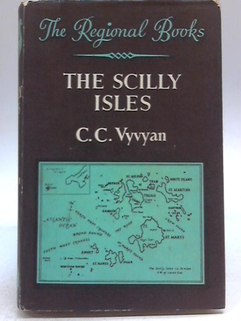 The Scilly Isles By C. C. Vyvyan