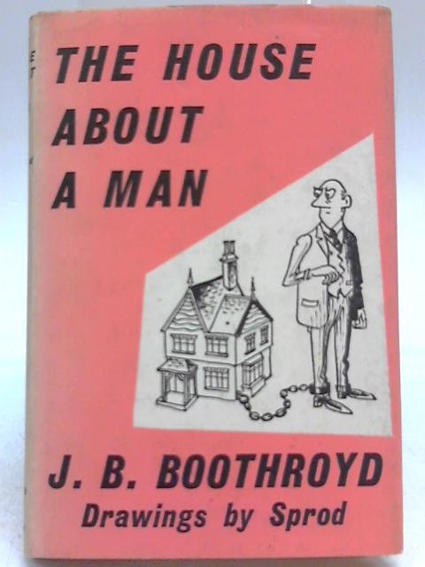 The House About a Man By J B Boothroyd