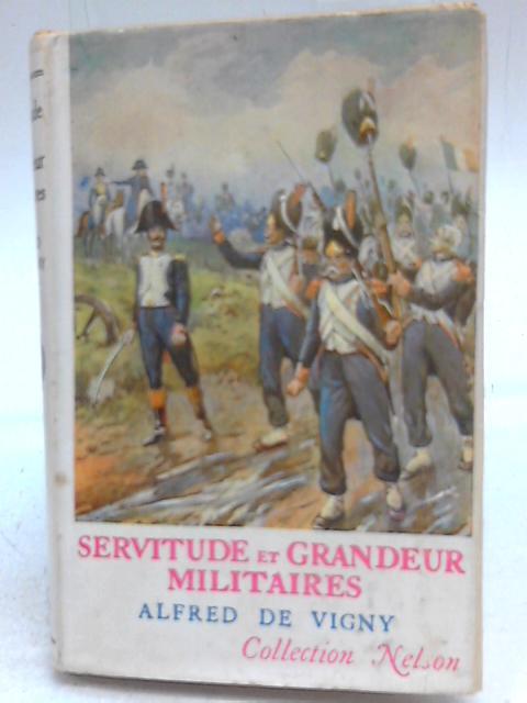 Servitude et Grandeur Militaires By Alfred De Vigny
