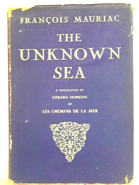 The Unknown Sea By Francois Mauriac