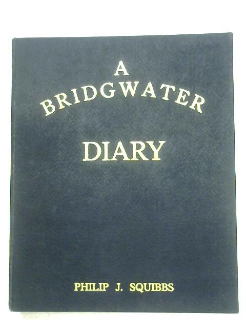 A Bridgwater Diary, 1800-1967 By Philip J. Squibbs