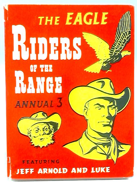 The Eagle Riders of the Range Annual 3. By Charles Chilton