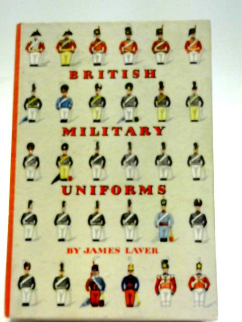British Military Uniforms by James Laver