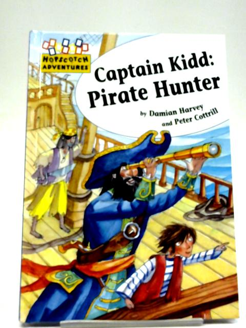 Captain Kidd: Pirate Hunter By Damian Harvey