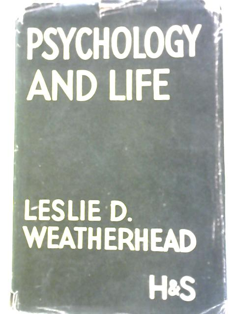 Psychology and Life By L. D. Weatherhead