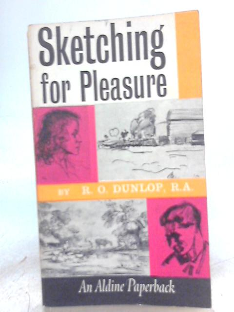 Sketching for pleasure by R. O. Dunlop