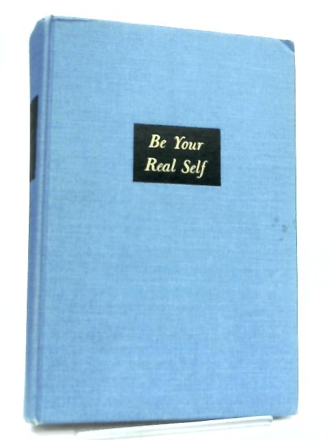 Be Your Real Self By D. H. Fink