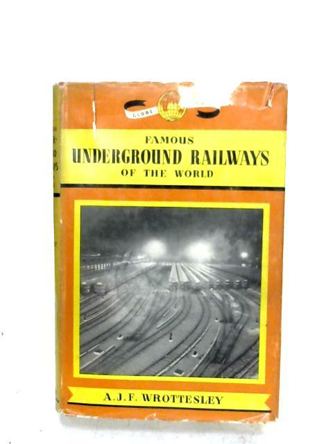 Famous Underground Railways Of The World By A. J. F. Wrottesley
