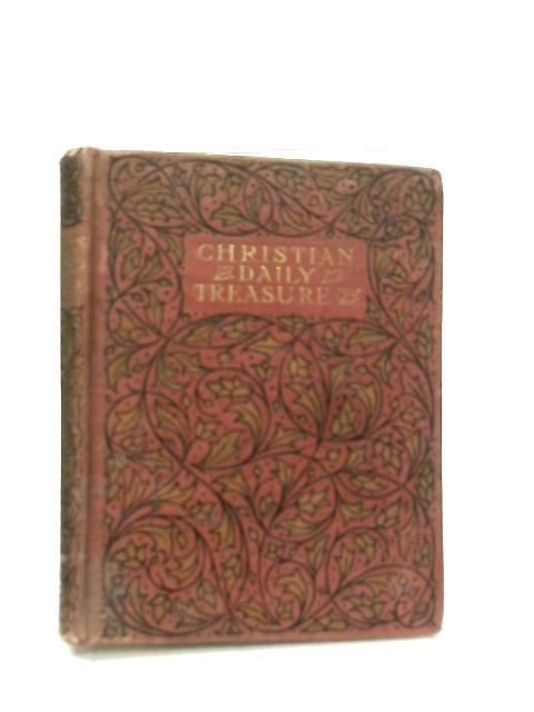 The Christian Daily Treasure Book Of Sacred Verse, And Holy Counsel, A Birthday Souvenir By Anon