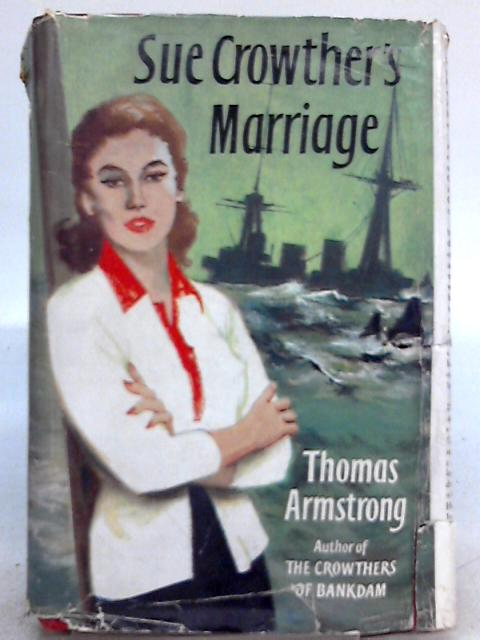 Sue Crowther's Marriage By Thomas Armstrong