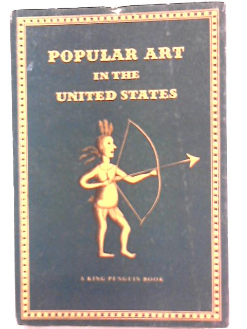 Popular Art in the United States by Erwin O. Christensen