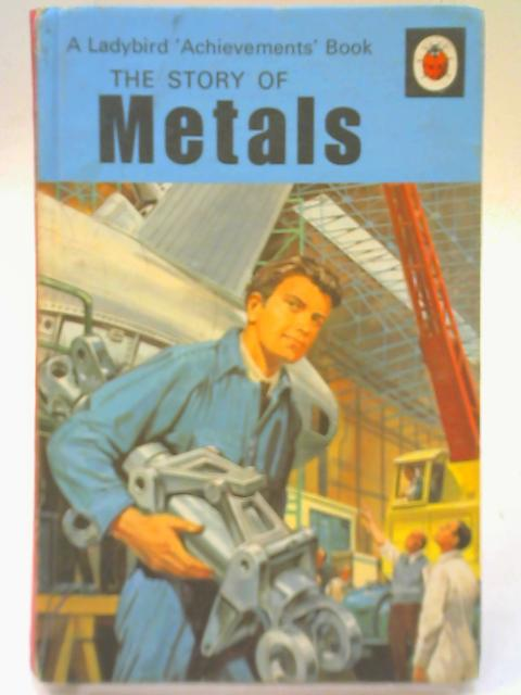 The Story of Metals by Leslie Aitchison