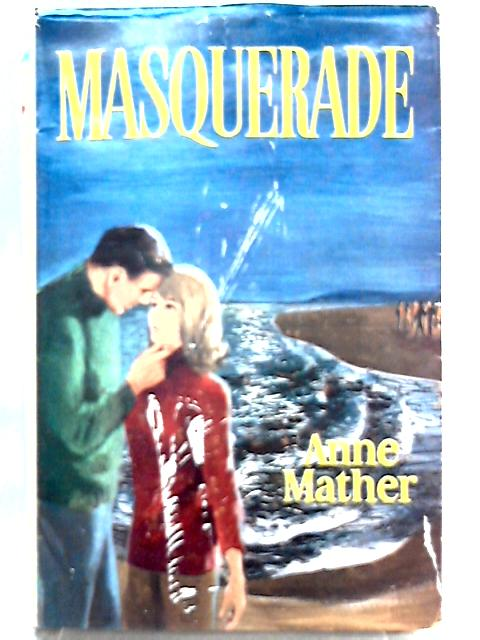 Masquerade By Anne Mather