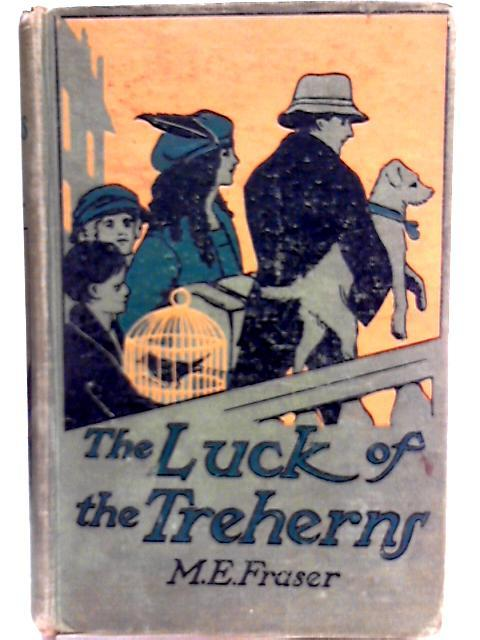 The Luck of the Treherns By M. E. Fraser