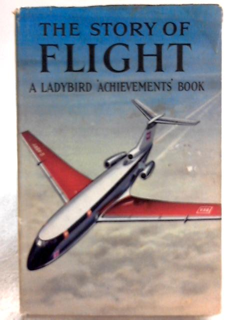 The Story of Flight by Richard Bowood