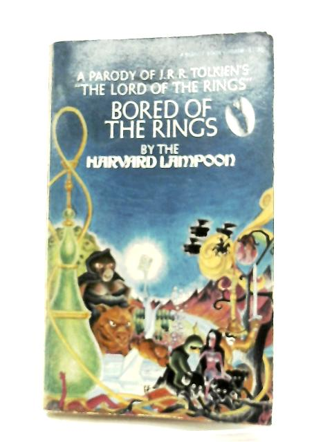 Bored of the Rings, A Parody of J. R. R. Tolkien's Lord of the Rings By Harvard Lampoon