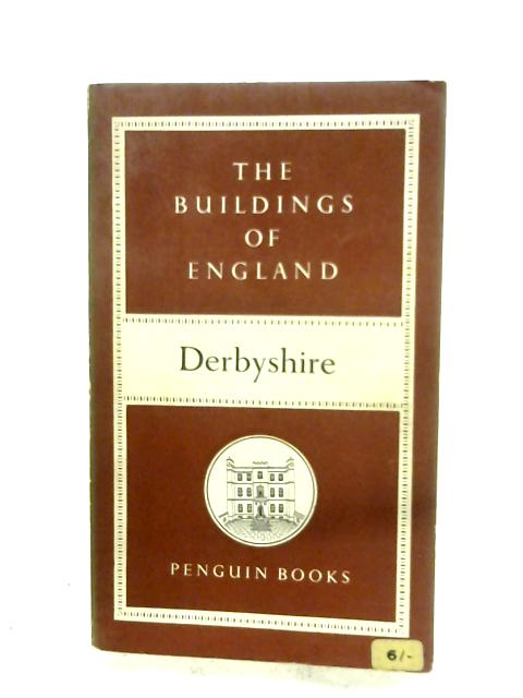 Derbyshire (The Buildings Of England) By Nikolaus Pevsner