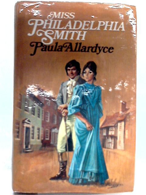 Miss Philadelphia Smith By Allardyce, Paula