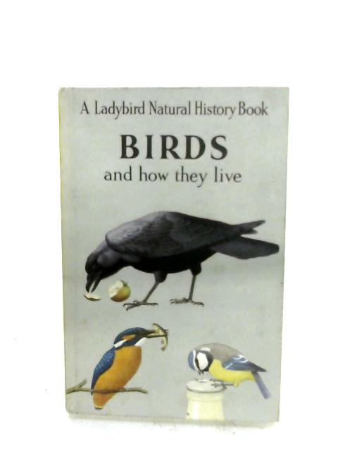 Birds, And How They Live by F. E. Newing