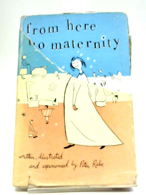 From Here To Maternity By Peter
