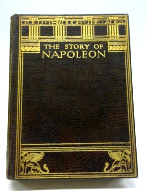 The Story of Napoleon By H Wheeler