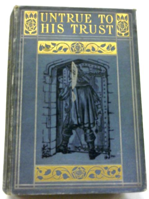 Untrue To His Trust By Henry Johnson