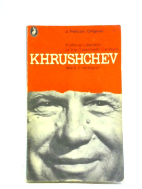 Khrushchev By Mark Frankland