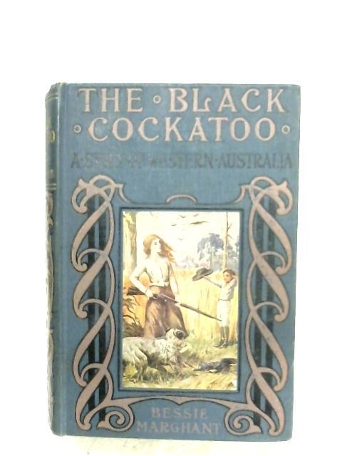 The Black Cockatoo By Bessie Marchant