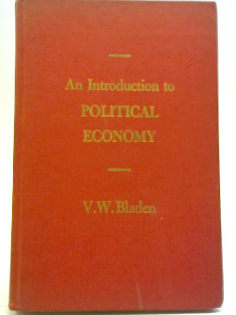 Introduction to Political Economy By V W Bladen