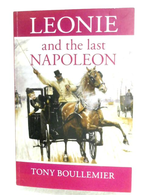 Leonie And The Last Napoleon by Tony Boullemier