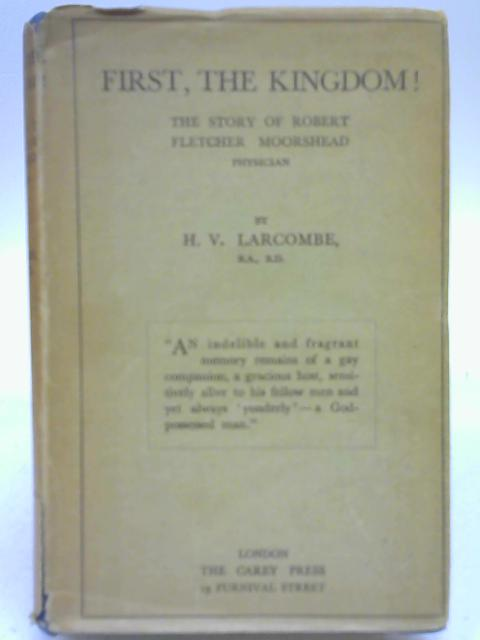 First, The Kingdom! By H V Larcombe