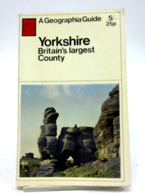 Yorkshire. Britain`s Largest County. (A Geographia Guide) By Gavin Gibbons