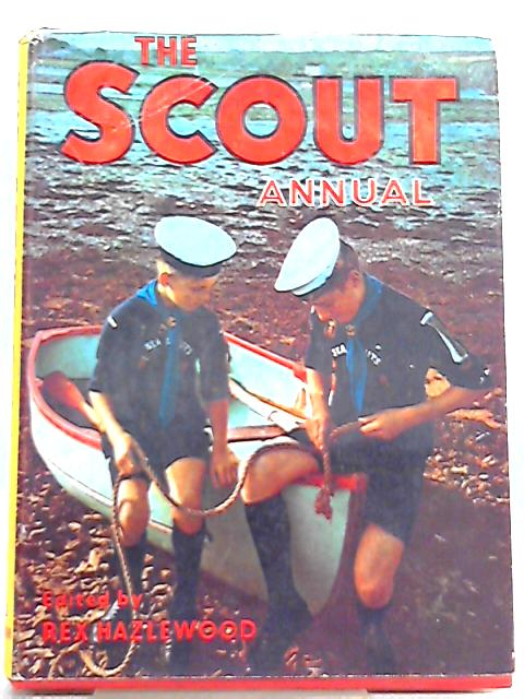 The Scout Annual 1963 By Rex Hazlewood (Ed.)
