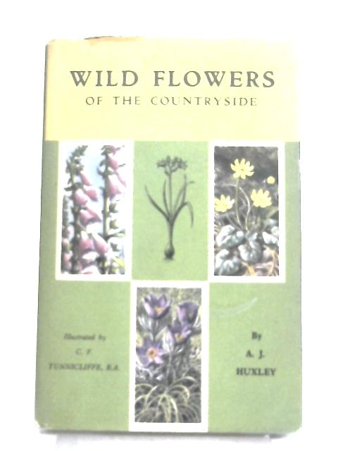 Wild Flowers of the Countryside By A. J. Huxley