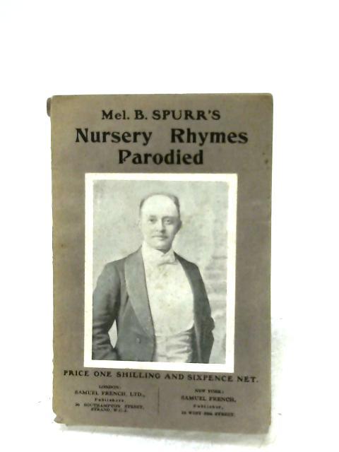 Nursery Rhymes Parodied By Mel. B. Spurr & Wm. M. Mayne