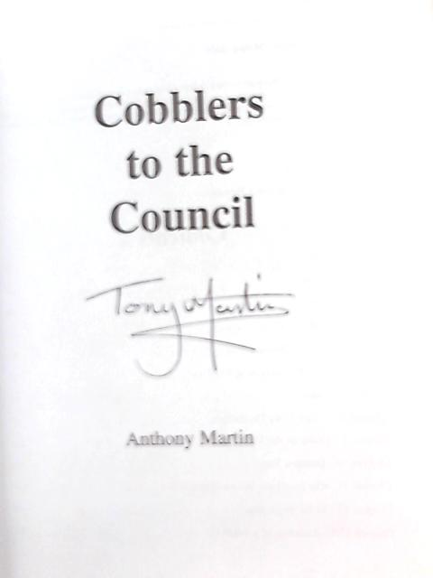 Cobblers to the Council: The Rough Cut by Anthony Martin