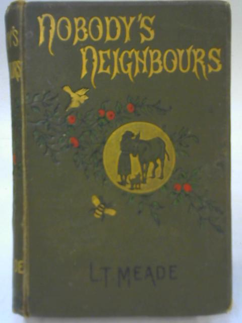 Nobody's Neighbours By L. T. Meade