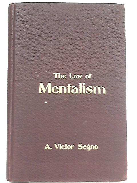 The Law of Mentalism By A. Victor Segno